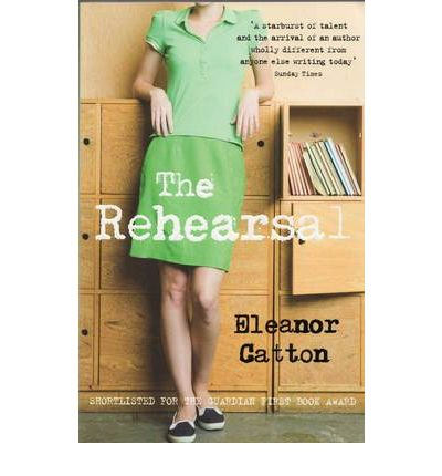 'The Rehearsal' by Eleanor Catton