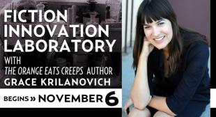 Fiction Innovation Laboratory with Grace Krilanovich