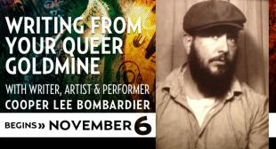 Writing From Your Queer Goldmine with Cooper Lee Bombardier