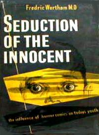 'Seduction of the Innocent' by Fredric Wurtham M.D.