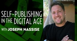 Self-Publishing in the Digital Age with Joseph Nassise