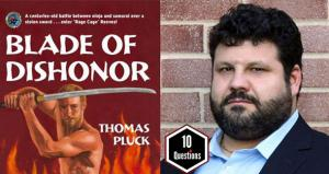 10 Questions With 'Blade of Dishonor' Author Thomas Pluck