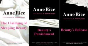 Anne Rice&#039;s Erotic Sleeping Beauty Trilogy Gets A Re-release