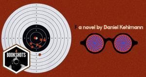 Bookshots: 'F: A Novel' by Daniel Kehlmann