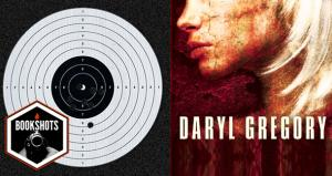 Bookshots: 'We Are All Completely Fine' by Daryl Gregory