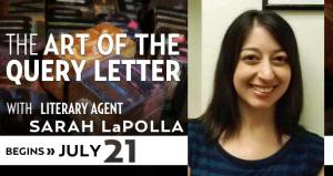 The Art of the Query Letter with Sarah LaPolla