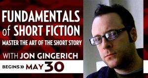 Fundamentals of Short Fiction with Jon Gingerich