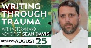 Writing Through Trauma with Sean Davis