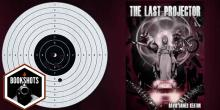 Bookshots: 'The Last Projector' By David James Keaton