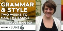 Grammar & Style: Two Weeks to Nail the Basics with Taylor Houston