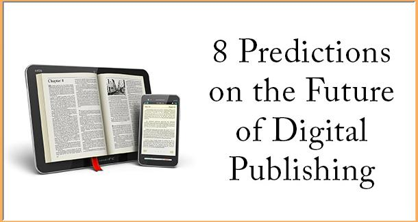 Predictions on the future of digital publishing