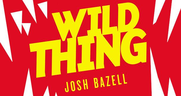 Book Giveaway: &#039;Wild Thing&#039; by Josh Bazell