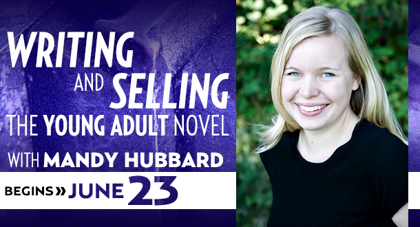How to Write and Sell the Young Adult Novel with Mandy Hubbard