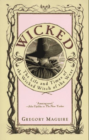 """Wicked"" by Gregory Maguire"