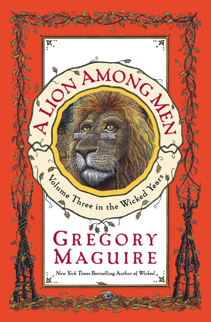 'A Lion Among Men' by Gregory Maguire
