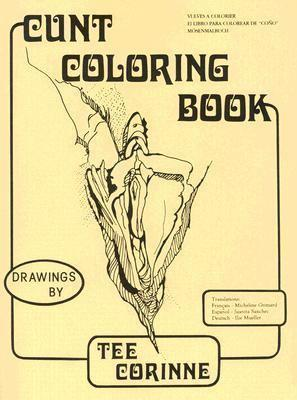 """""""Cunt Coloring Book"""" by Tee Corinne"""