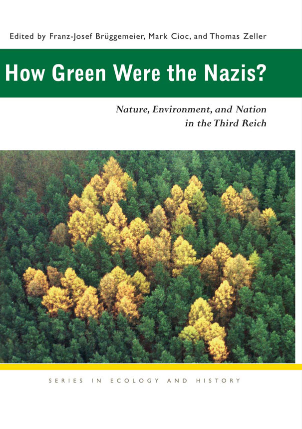 """How Green Were The Nazis?""  edited by Franz-Josef Bruggemeier et al"