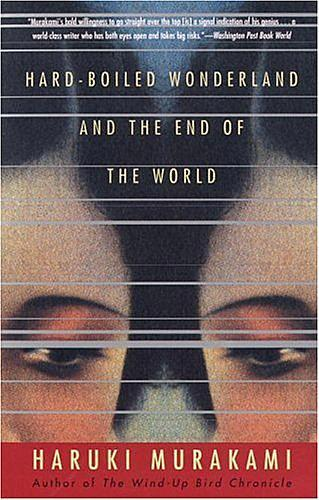 'Hard-Boiled Wonderland and the End of the World' by Haruki Murakami