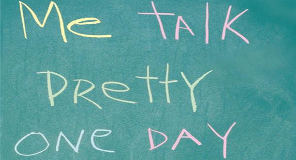 Me Talk Pretty One Day Essay