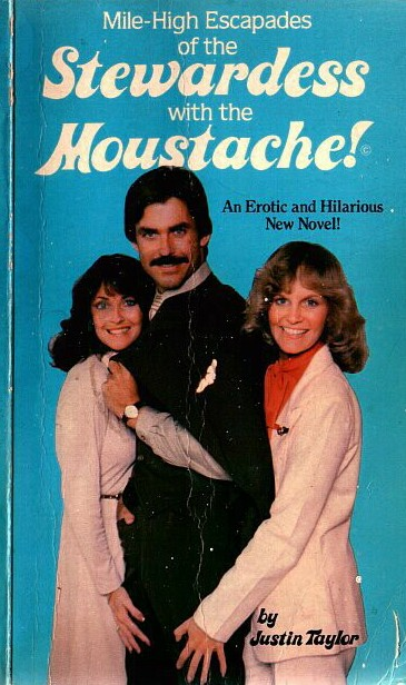 """Mile High Escapades of the Stewardess with the Moustache!"" by Justin Taylor"