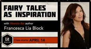 Fairy Tales As Inspiration with Francesca Lia Block