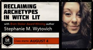 Reclaiming Archetypes in Witch Lit with Stephanie M. Wytovich