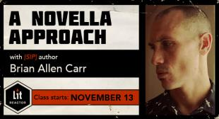 A Novella Approach with Brian Allen Carr