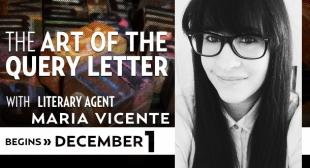 The Art of the Query Letter with Literary Agent Maria Vicente