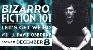 Bizarro Fiction 101 with J. David Osborne