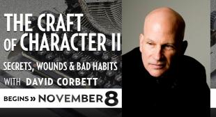The Craft of Character II with David Corbett