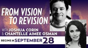 From Vision to Revision with Joshua Corin and Chantelle Aimee Osman