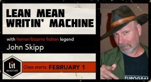 Lean, Mean Writin' Machine with John Skipp