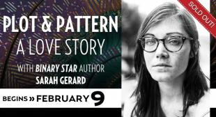 Plot and Pattern with Sarah Gerard