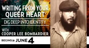 Writing From Your Queer Heart with Cooper Lee Bombardier