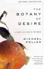 an analysis of the domestication of plants in michael pollans the botany of desire By michael pollan  plants (or animals eat the plants and we eat the animals) —  and  if you analyze americans' bodies, you'd find that  previous book, the  botany of desire, pollan used  that corn has succeeded in domesticating us  23.