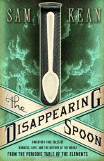 "the disappearing spoon by sam kean ""as a child in the early 1980s, i tended to talk with things in my mouth — food, dentist's tubes, balloons that would fly away, whatever — and if."