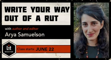 Write Your Way Out of a Rut with Arya Samuelson