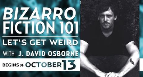 Bizarro Fiction 101 with J. David Osborne