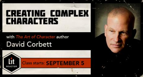 Creating Complex Characters with David Corbett