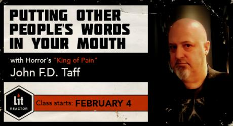 Putting Other People's Words in Your Mouth with John F.D. Taff