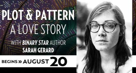 Plot and Pattern with Sarah Gerard