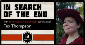 """In Search of """"The End"""" with Tex Thompson"""