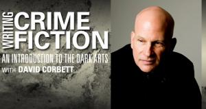 Writing Crime Fiction with David Corbett