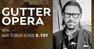 Gutter Opera with D. Foy