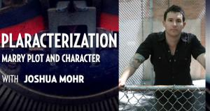 Plaracterization with Joshua Mohr