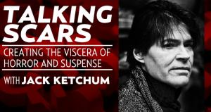 Talking Scars with Jack Ketchum
