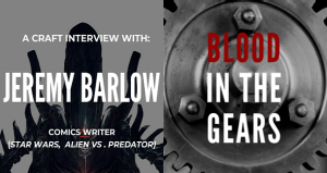 Blood in the Gears: Jeremy Barlow on Writing Comics