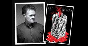 Laying Down the Law: An Interview with Jeff Noon