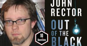 LitReactor 10 Questions with John Rector