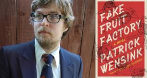 A Conversation with Patrick Wensink About His New Novel, 'Fake Fruit Factory'